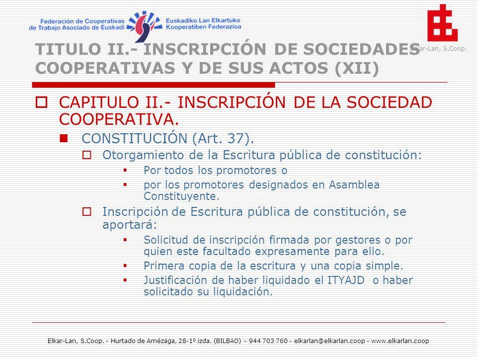 CAPITULO II.- INSCRIPCIÓN DE LA SOCIEDAD COOPERATIVA.