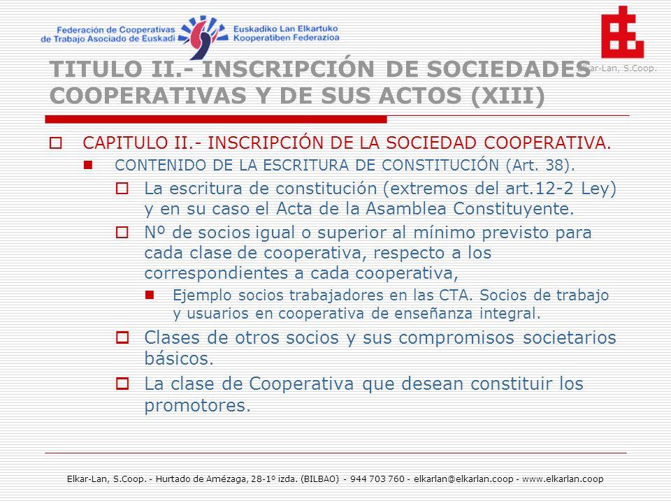 TITULO II.- INSCRIPCIÓN DE SOCIEDADES COOPERATIVAS Y DE SUS ACTOS (XIII)