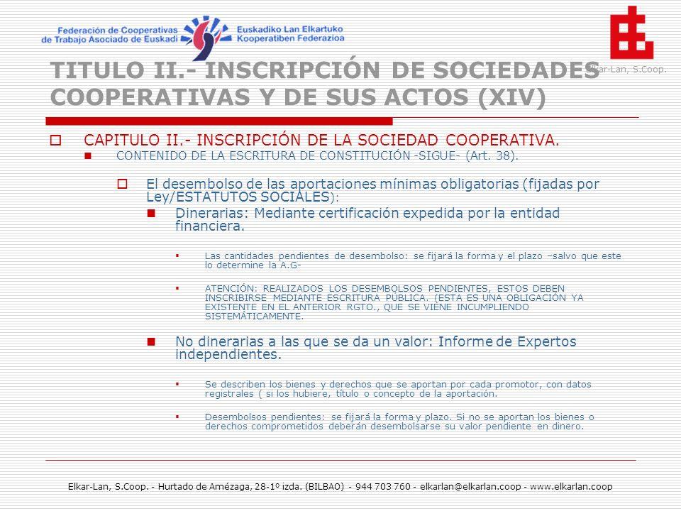 TITULO II.- INSCRIPCIÓN DE SOCIEDADES COOPERATIVAS Y DE SUS ACTOS (XIV)