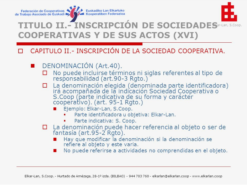 TITULO II.- INSCRIPCIÓN DE SOCIEDADES COOPERATIVAS Y DE SUS ACTOS (XVI)