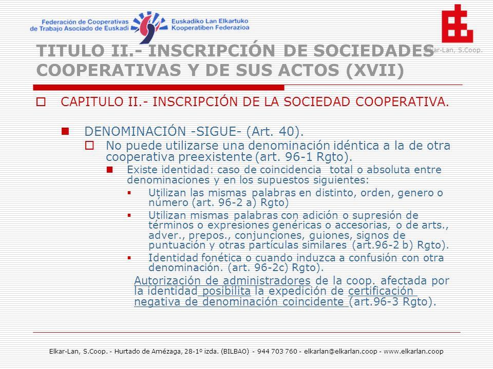 TITULO II.- INSCRIPCIÓN DE SOCIEDADES COOPERATIVAS Y DE SUS ACTOS (XVII)