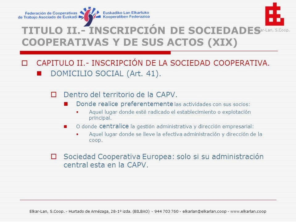 TITULO II.- INSCRIPCIÓN DE SOCIEDADES COOPERATIVAS Y DE SUS ACTOS (XIX)