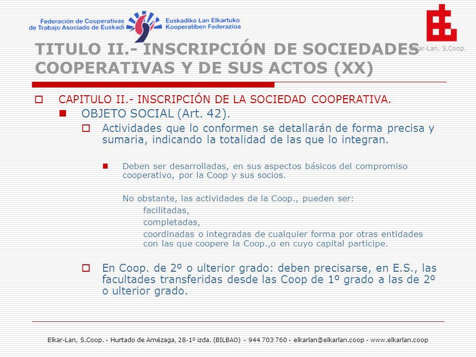 TITULO II.- INSCRIPCIÓN DE SOCIEDADES COOPERATIVAS Y DE SUS ACTOS (XX)