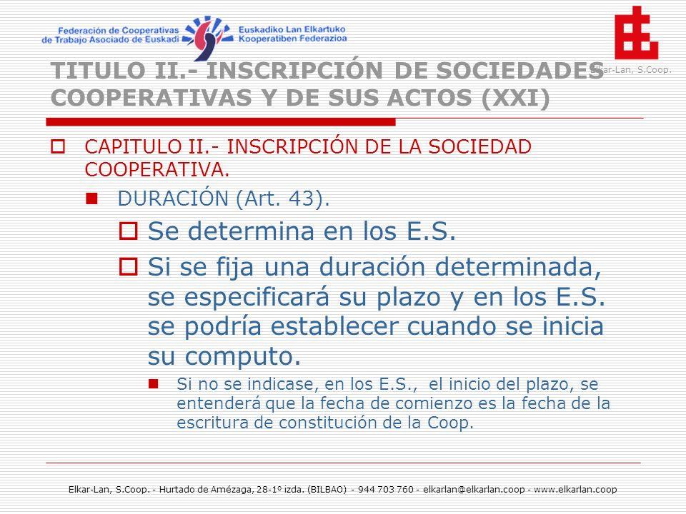 TITULO II.- INSCRIPCIÓN DE SOCIEDADES COOPERATIVAS Y DE SUS ACTOS (XXI)