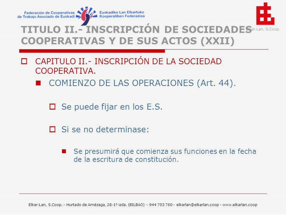 TITULO II.- INSCRIPCIÓN DE SOCIEDADES COOPERATIVAS Y DE SUS ACTOS (XXII)