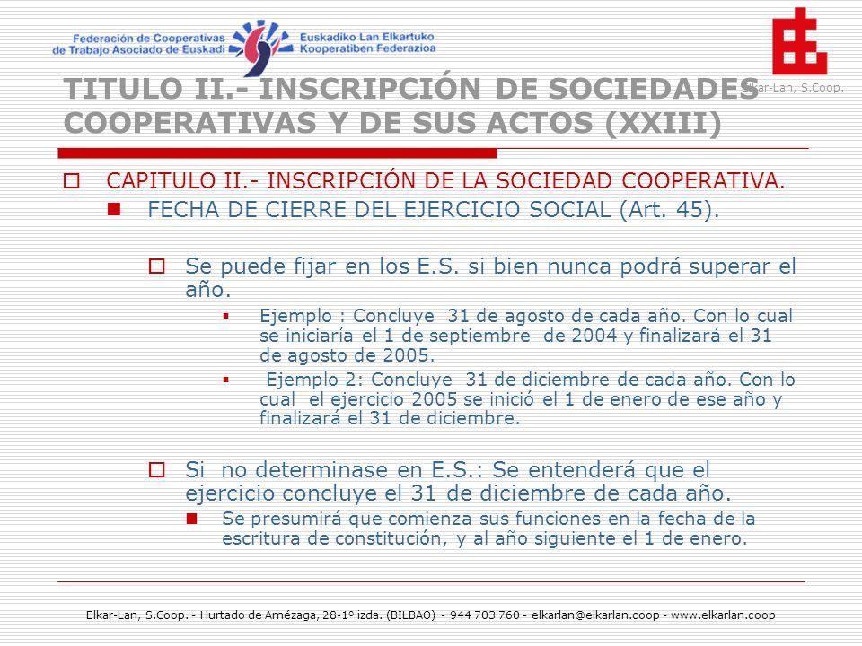 TITULO II.- INSCRIPCIÓN DE SOCIEDADES COOPERATIVAS Y DE SUS ACTOS (XXIII)