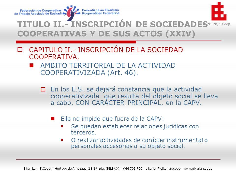 TITULO II.- INSCRIPCIÓN DE SOCIEDADES COOPERATIVAS Y DE SUS ACTOS (XXIV)
