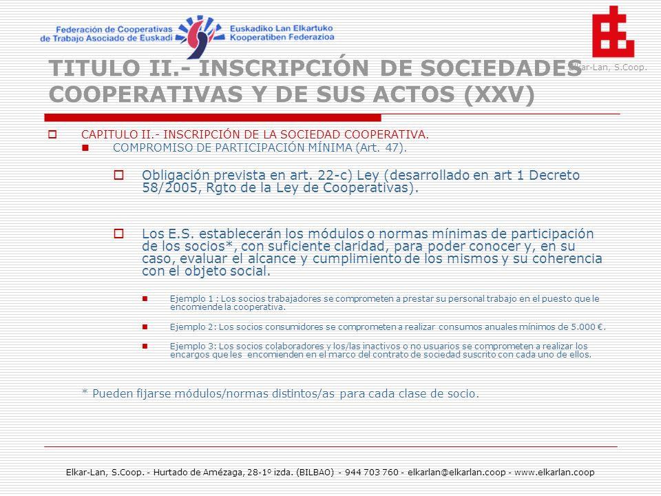 TITULO II.- INSCRIPCIÓN DE SOCIEDADES COOPERATIVAS Y DE SUS ACTOS (XXV)