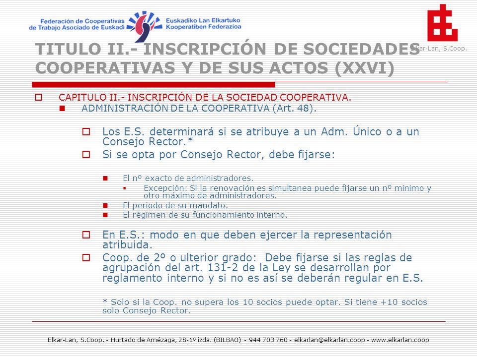 TITULO II.- INSCRIPCIÓN DE SOCIEDADES COOPERATIVAS Y DE SUS ACTOS (XXVI)