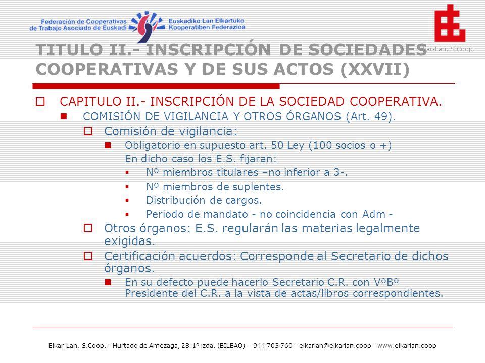 TITULO II.- INSCRIPCIÓN DE SOCIEDADES COOPERATIVAS Y DE SUS ACTOS (XXVII)