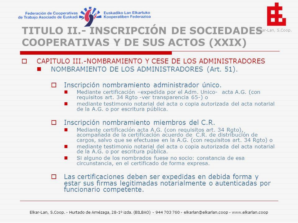 TITULO II.- INSCRIPCIÓN DE SOCIEDADES COOPERATIVAS Y DE SUS ACTOS (XXIX)