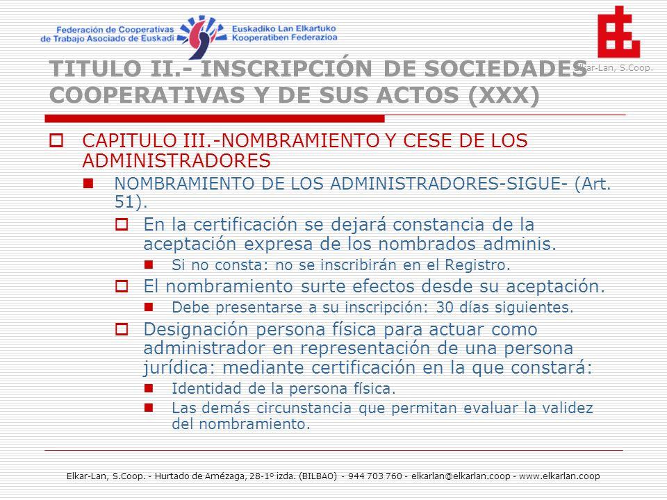 TITULO II.- INSCRIPCIÓN DE SOCIEDADES COOPERATIVAS Y DE SUS ACTOS (XXX)