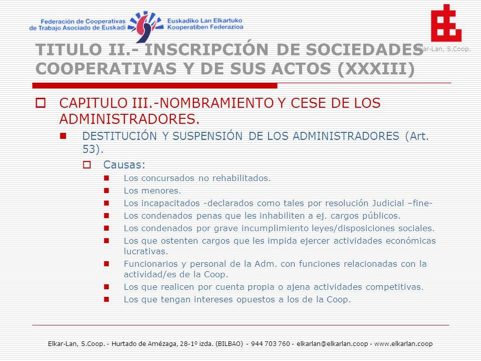 TITULO II.- INSCRIPCIÓN DE SOCIEDADES COOPERATIVAS Y DE SUS ACTOS (XXXIII)