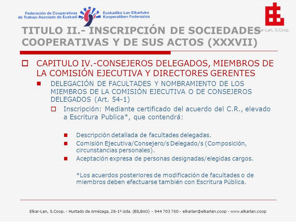 TITULO II.- INSCRIPCIÓN DE SOCIEDADES COOPERATIVAS Y DE SUS ACTOS (XXXVII)