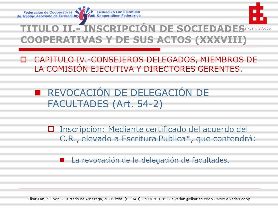 REVOCACIÓN DE DELEGACIÓN DE FACULTADES (Art. 54-2)