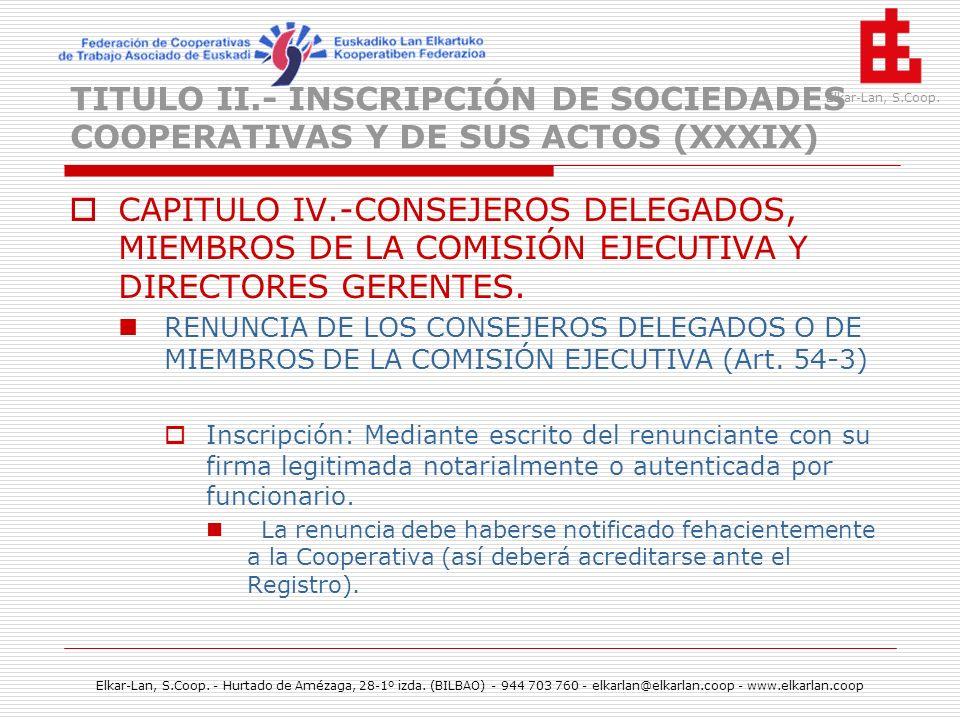 TITULO II.- INSCRIPCIÓN DE SOCIEDADES COOPERATIVAS Y DE SUS ACTOS (XXXIX)