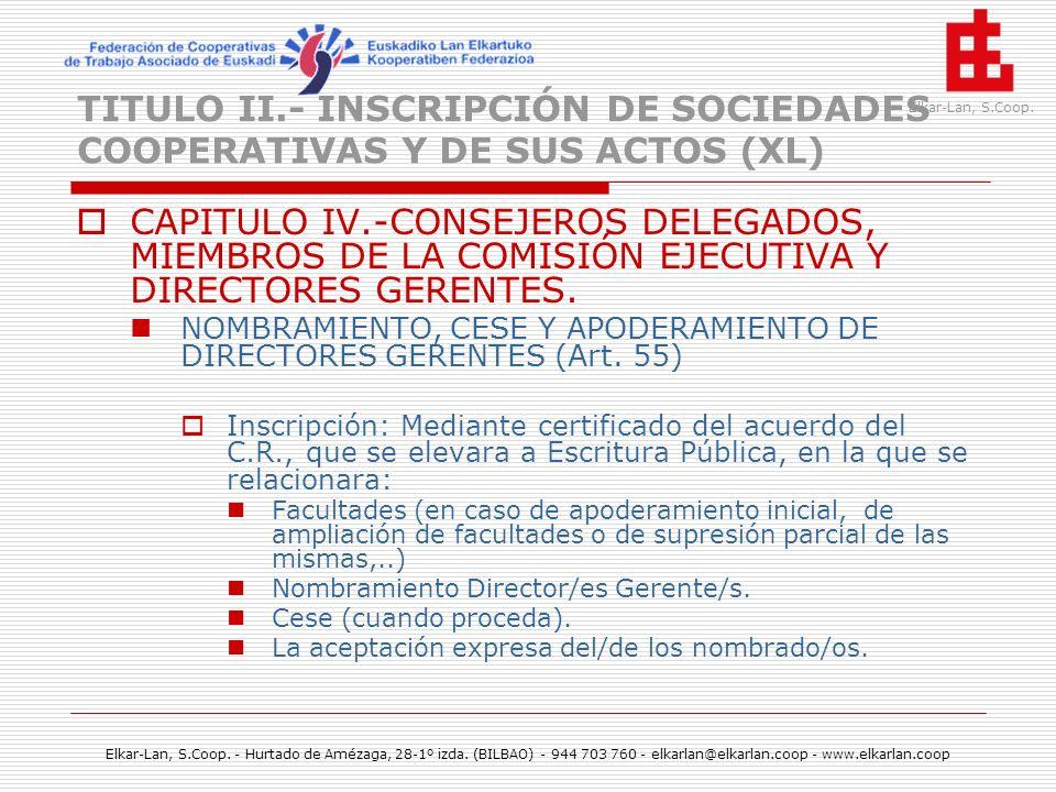 TITULO II.- INSCRIPCIÓN DE SOCIEDADES COOPERATIVAS Y DE SUS ACTOS (XL)