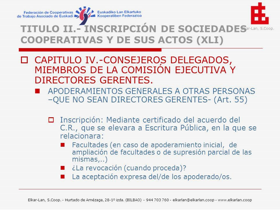 TITULO II.- INSCRIPCIÓN DE SOCIEDADES COOPERATIVAS Y DE SUS ACTOS (XLI)