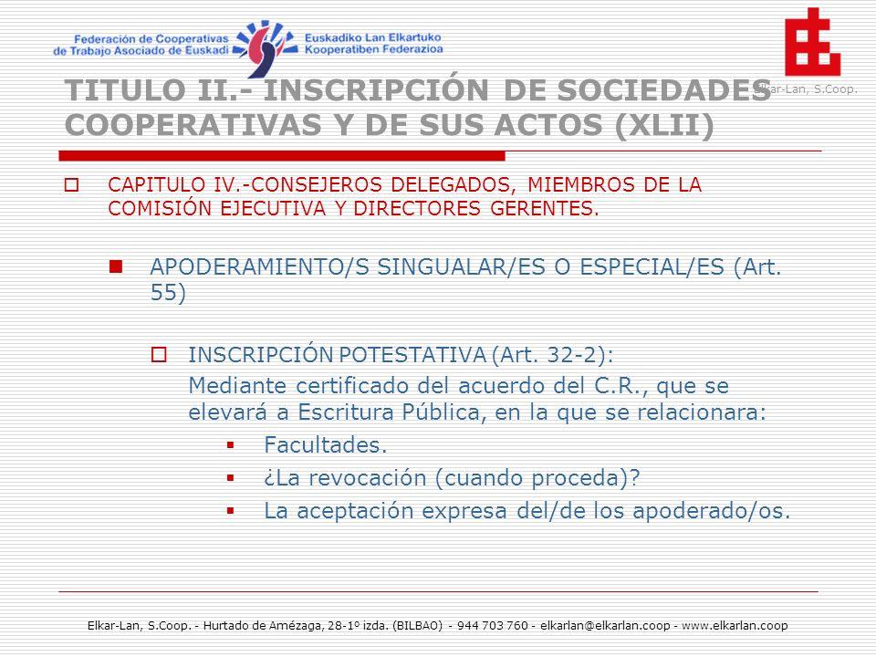 TITULO II.- INSCRIPCIÓN DE SOCIEDADES COOPERATIVAS Y DE SUS ACTOS (XLII)