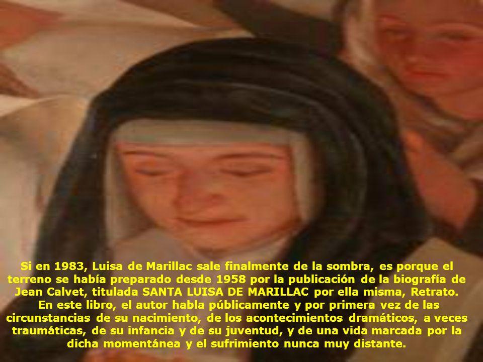 Si en 1983, Luisa de Marillac sale finalmente de la sombra, es porque el terreno se había preparado desde 1958 por la publicación de la biografía de Jean Calvet, titulada SANTA LUISA DE MARILLAC por ella misma, Retrato.