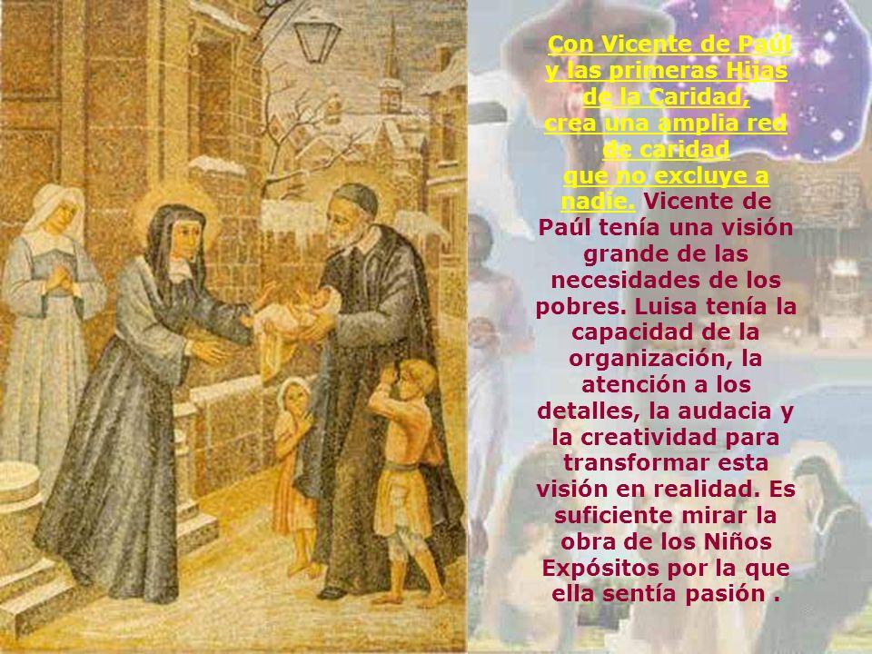 Con Vicente de Paúly las primeras Hijas. de la Caridad, crea una amplia red. de caridad.