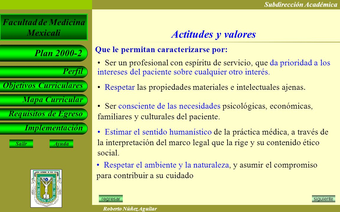 Actitudes y valores Que le permitan caracterizarse por: