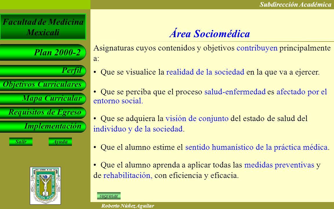 Área Sociomédica Asignaturas cuyos contenidos y objetivos contribuyen principalmente a: