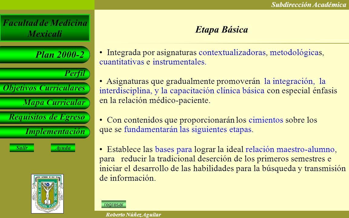 Etapa Básica Integrada por asignaturas contextualizadoras, metodológicas, cuantitativas e instrumentales.