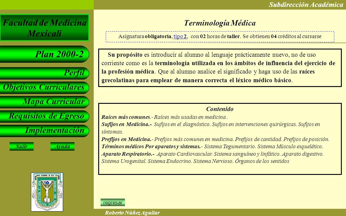 Terminología Médica Asignatura obligatoria, tipo 2, con 02 horas de taller. Se obtienen 04 créditos al cursarse.