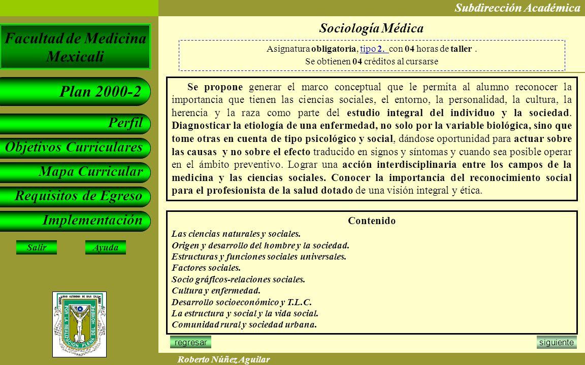 Sociología Médica Asignatura obligatoria, tipo 2, con 04 horas de taller . Se obtienen 04 créditos al cursarse.