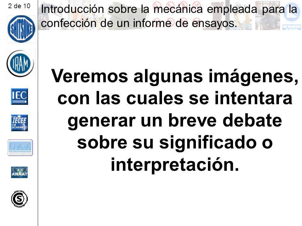 2 de 10 Introducción sobre la mecánica empleada para la confección de un informe de ensayos.