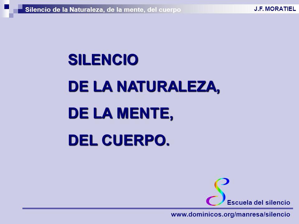SILENCIO DE LA NATURALEZA, DE LA MENTE, DEL CUERPO.