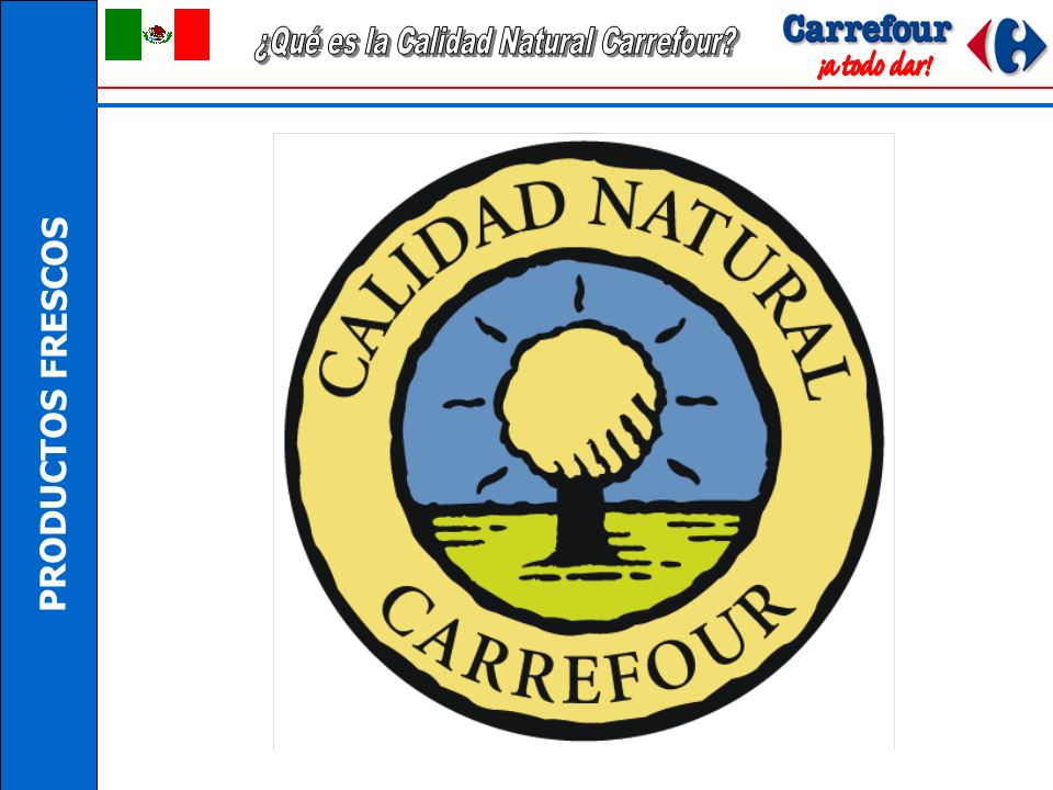 ¿Qué es la Calidad Natural Carrefour