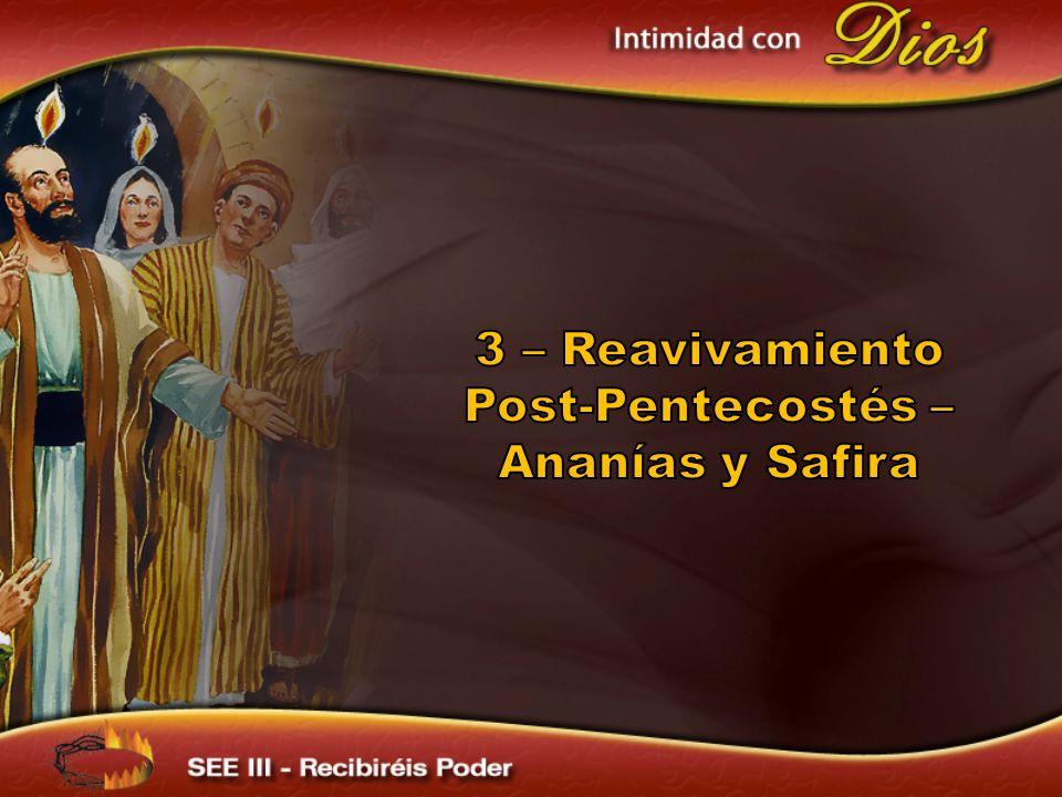 3 – Reavivamiento Post-Pentecostés – Ananías y Safira