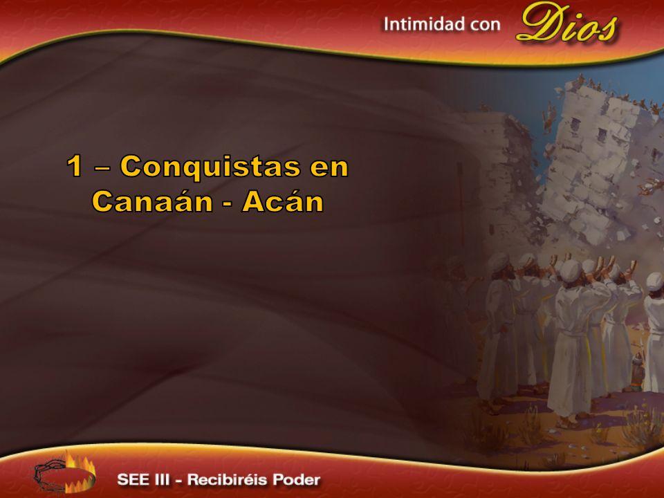 1 – Conquistas en Canaán - Acán
