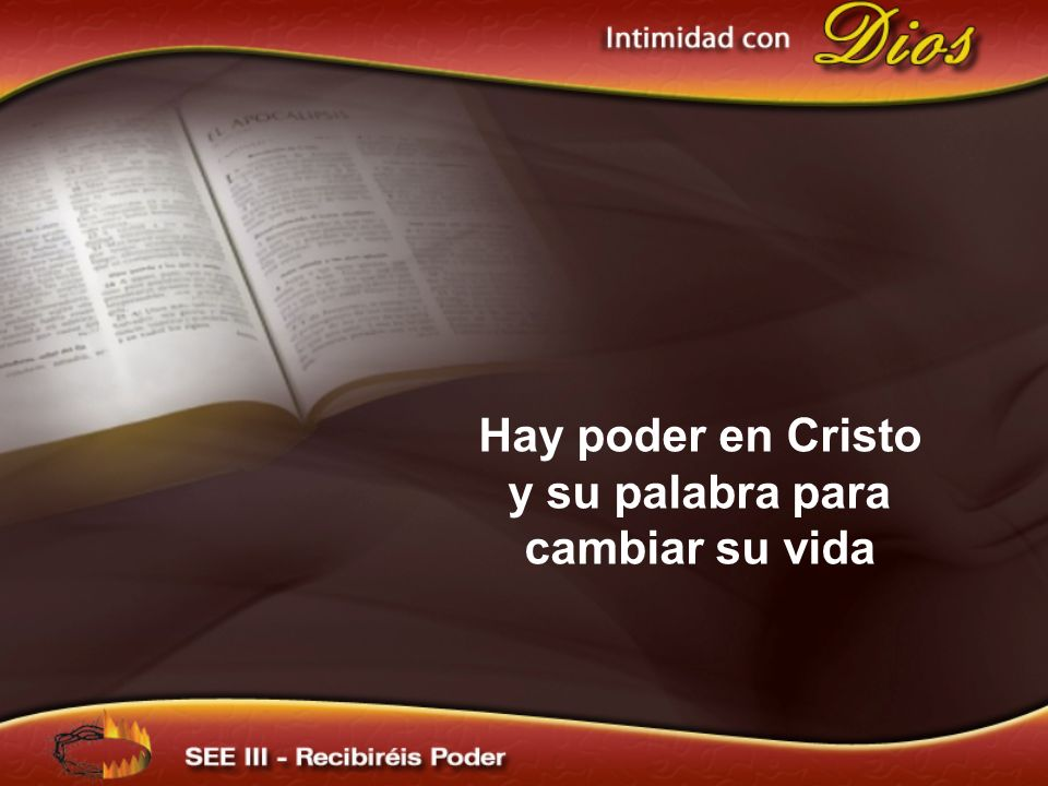 Hay poder en Cristo y su palabra para cambiar su vida