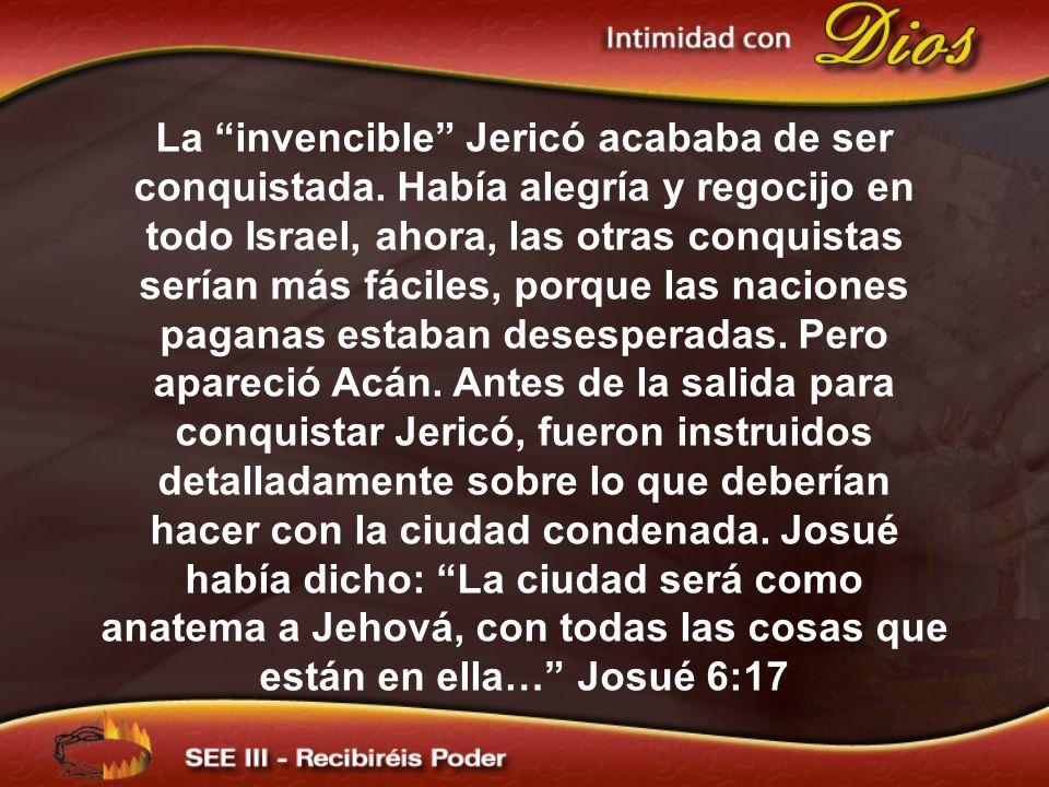 La invencible Jericó acababa de ser conquistada