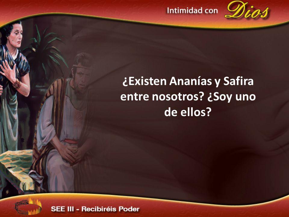 ¿Existen Ananías y Safira entre nosotros ¿Soy uno de ellos
