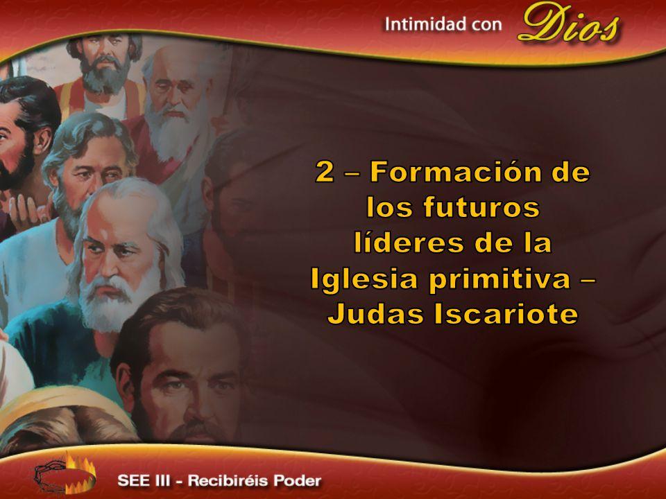 2 – Formación de los futuros líderes de la Iglesia primitiva – Judas Iscariote