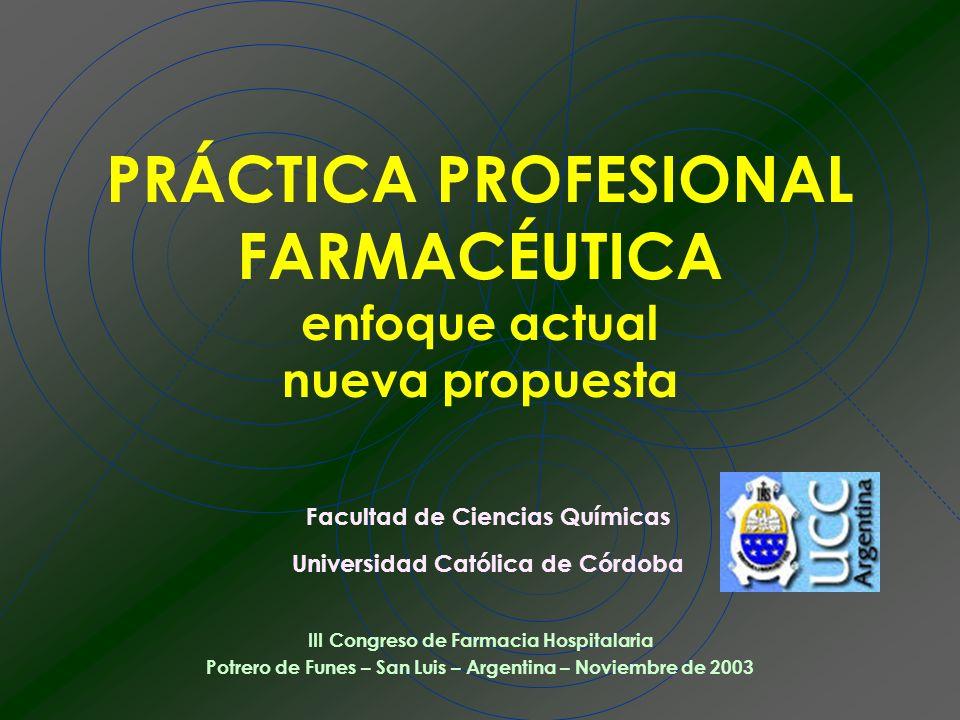 PRÁCTICA PROFESIONAL FARMACÉUTICA enfoque actual nueva propuesta