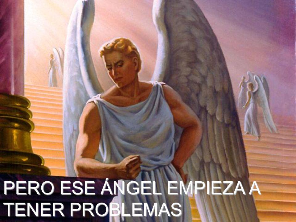 PERO ESE ÁNGEL EMPIEZA A TENER PROBLEMAS PERSONALES MUY SERIOS