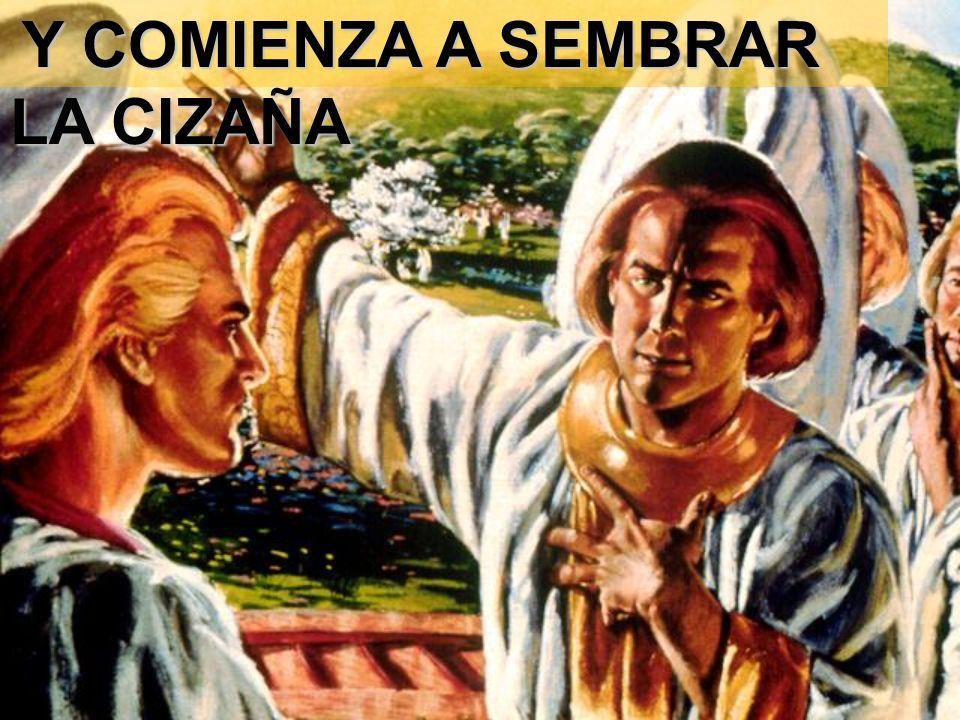 Y COMIENZA A SEMBRAR LA CIZAÑA