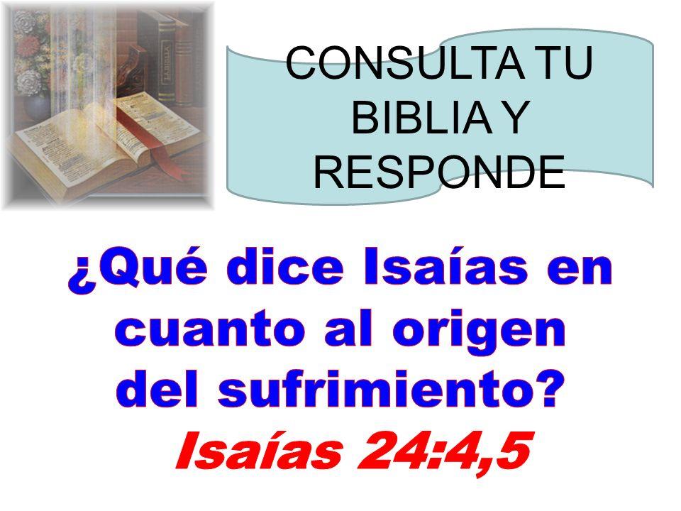 ¿Qué dice Isaías en cuanto al origen del sufrimiento