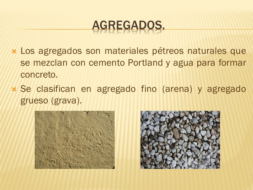 Agregados.Los agregados son materiales pétreos naturales que se mezclan con cemento Portland y agua para formar concreto.