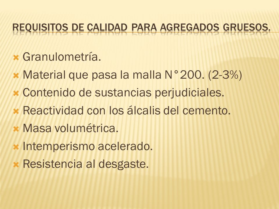 Requisitos de calidad para agregados gruesos.