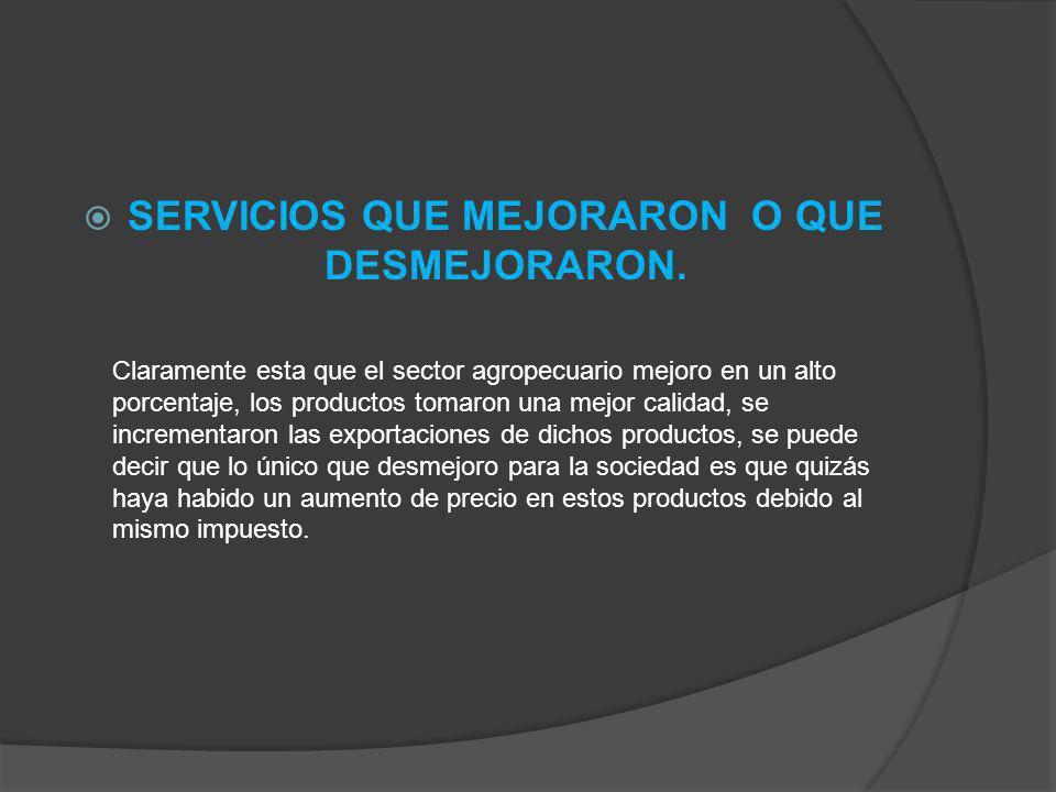 SERVICIOS QUE MEJORARON O QUE DESMEJORARON.