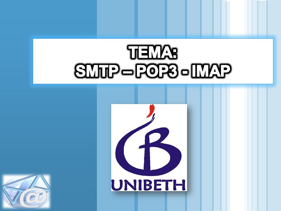 TEMA: SMTP – POP3 - IMAP