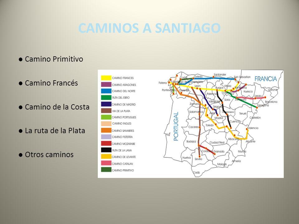 CAMINOS A SANTIAGO ● Camino Primitivo ● Camino Francés ● Camino de la Costa ● La ruta de la Plata ● Otros caminos