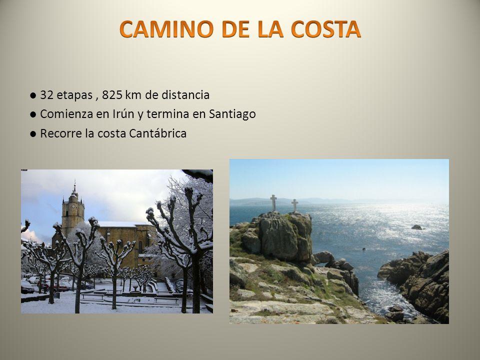CAMINO DE LA COSTA ● 32 etapas , 825 km de distancia ● Comienza en Irún y termina en Santiago ● Recorre la costa Cantábrica