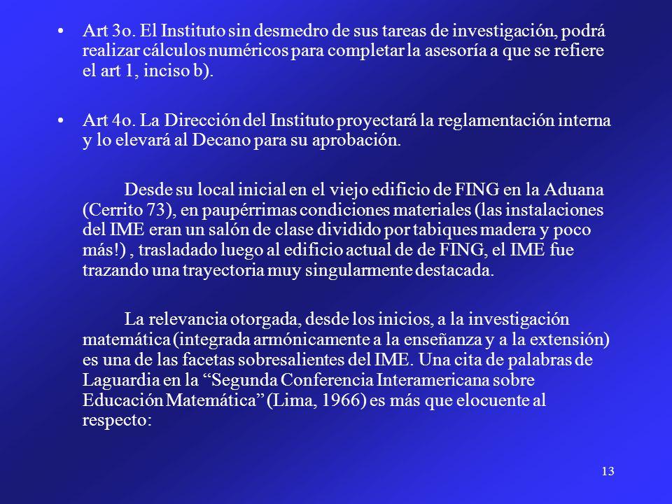 Art 3o. El Instituto sin desmedro de sus tareas de investigación, podrá realizar cálculos numéricos para completar la asesoría a que se refiere el art 1, inciso b).